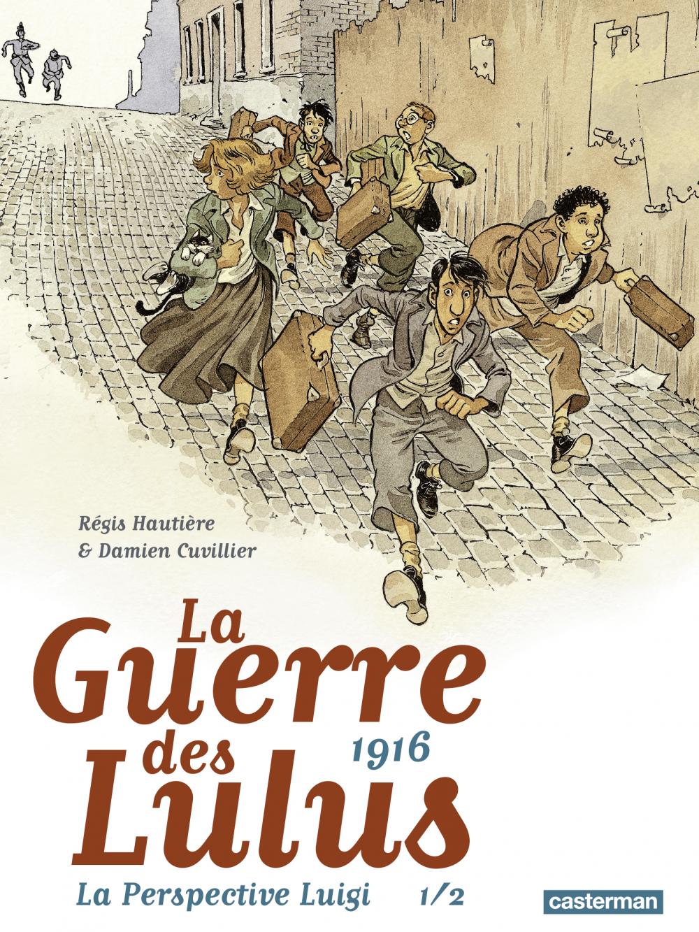 La Guerre des Lulus - 1916 La Perspective Luigi (Tome 1) | Hautière, Régis. Auteur