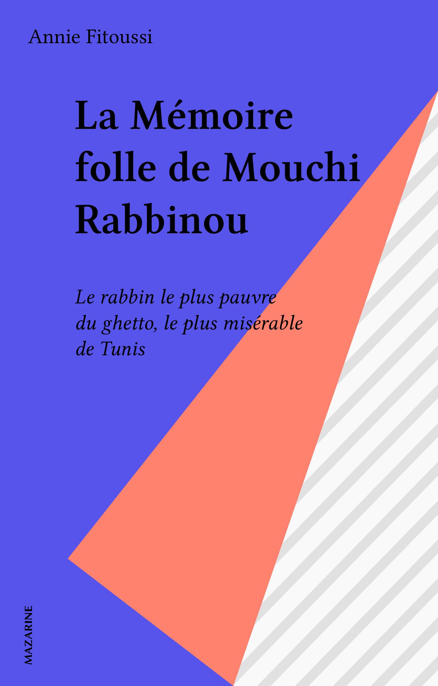 La Mémoire folle de Mouchi ...