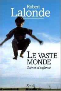 Image de couverture (Le Vaste Monde. Scènes d'enfance)