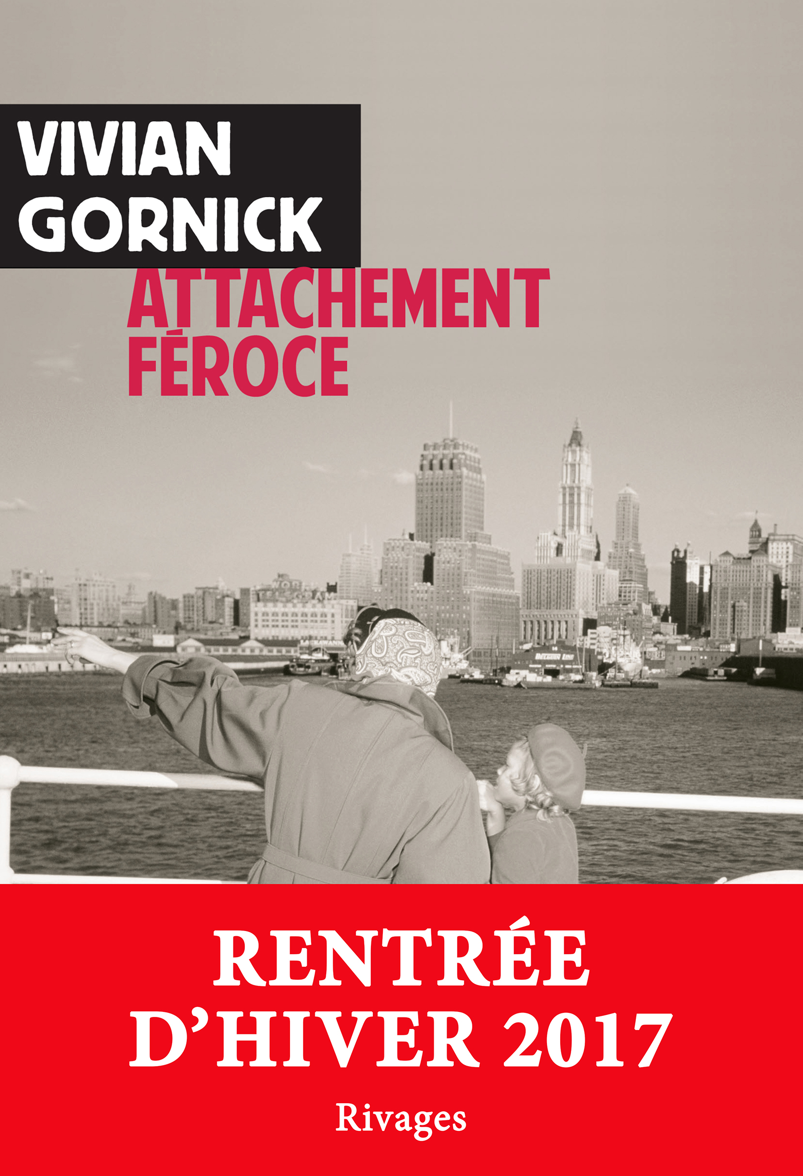 Attachement féroce | Gornick, Vivian