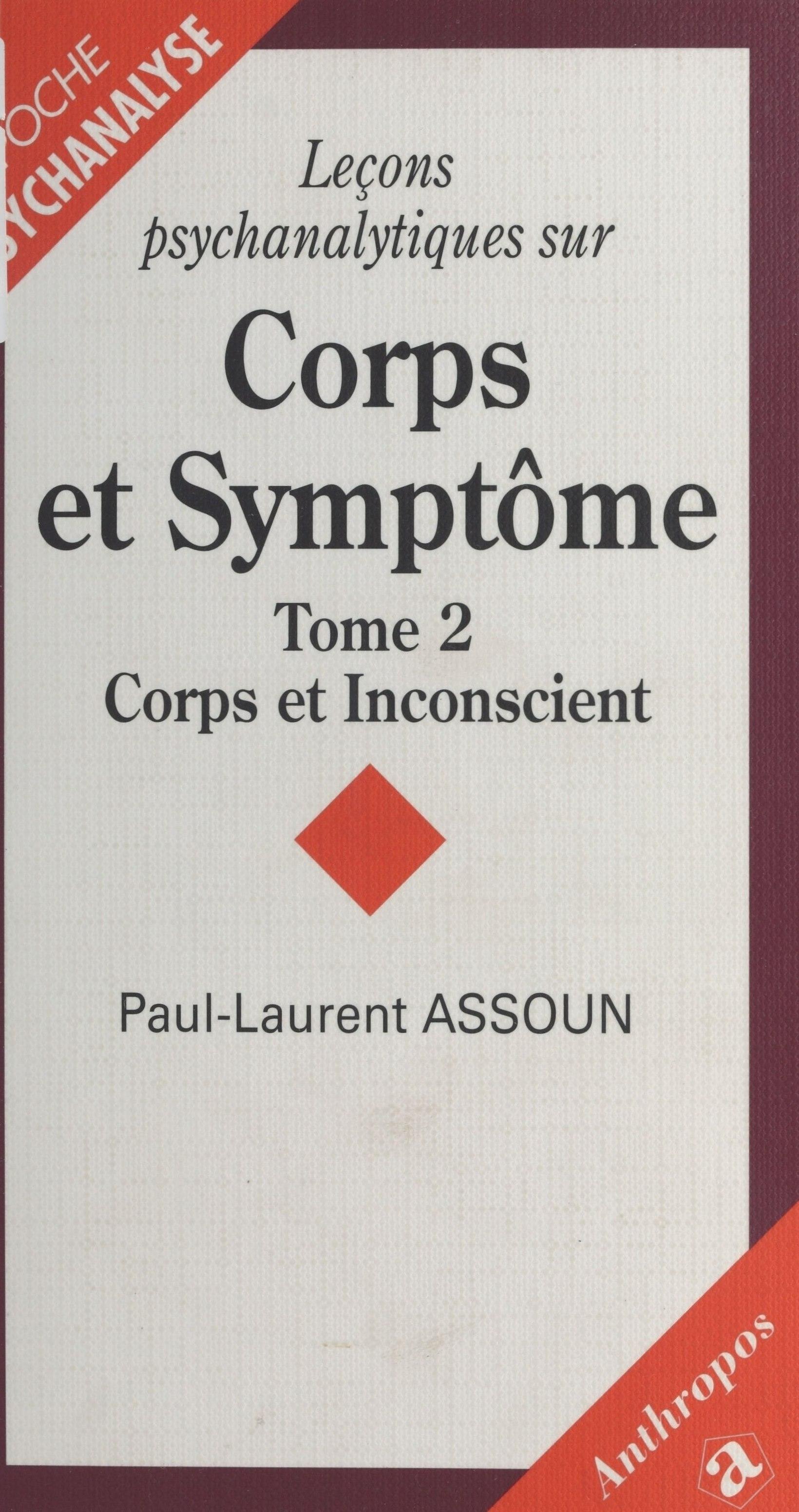 Leçons psychanalytiques sur «Corps et Symptôme» (2) : Corps et inconscient