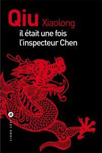 Il était une fois l'inspecteur Chen | Qiu, Xiaolong. Auteur