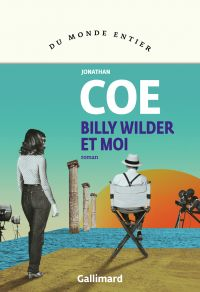 Billy Wilder et moi | Coe, Jonathan. Auteur