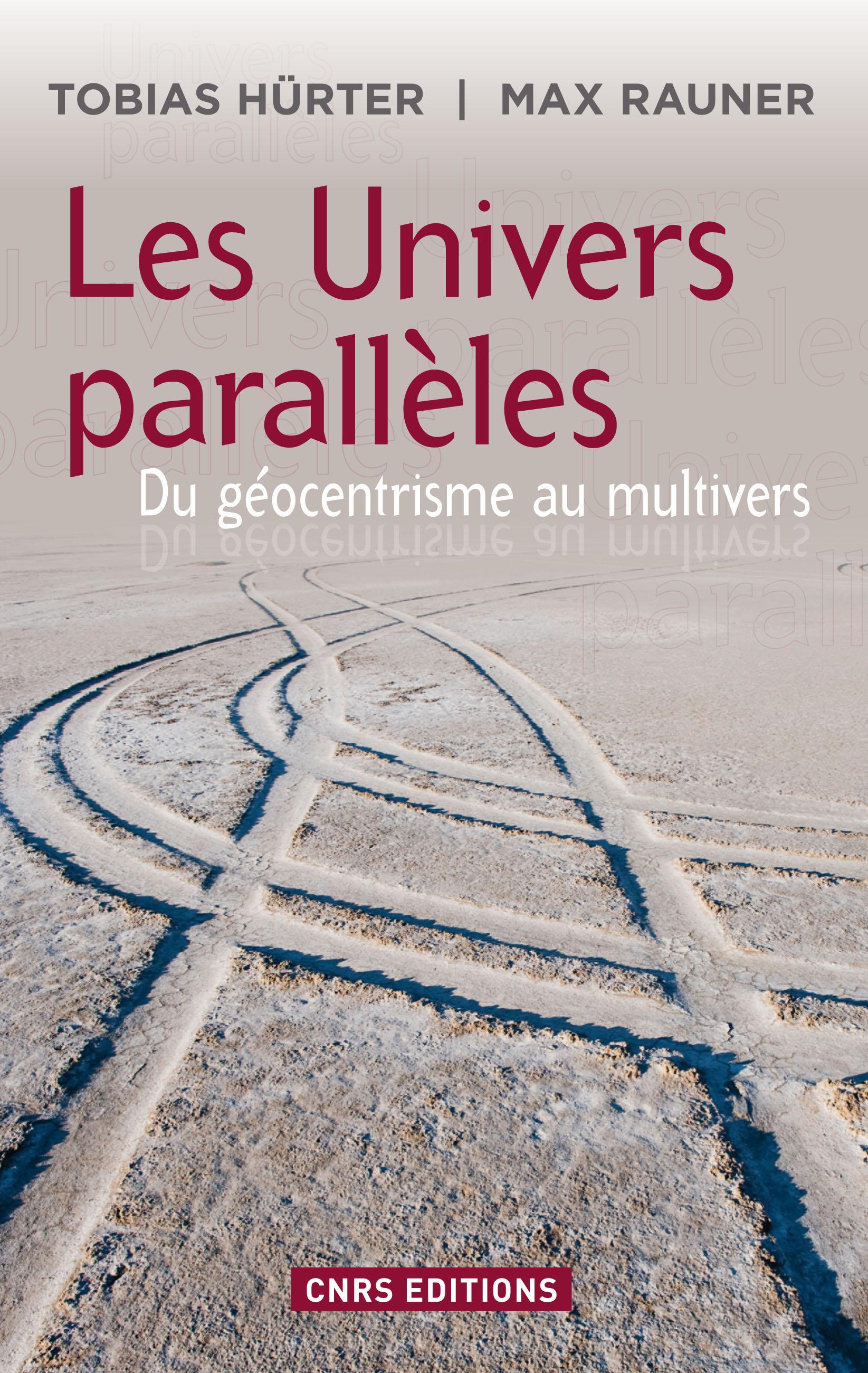 Univers parallèles: du géocentrisme au multivers