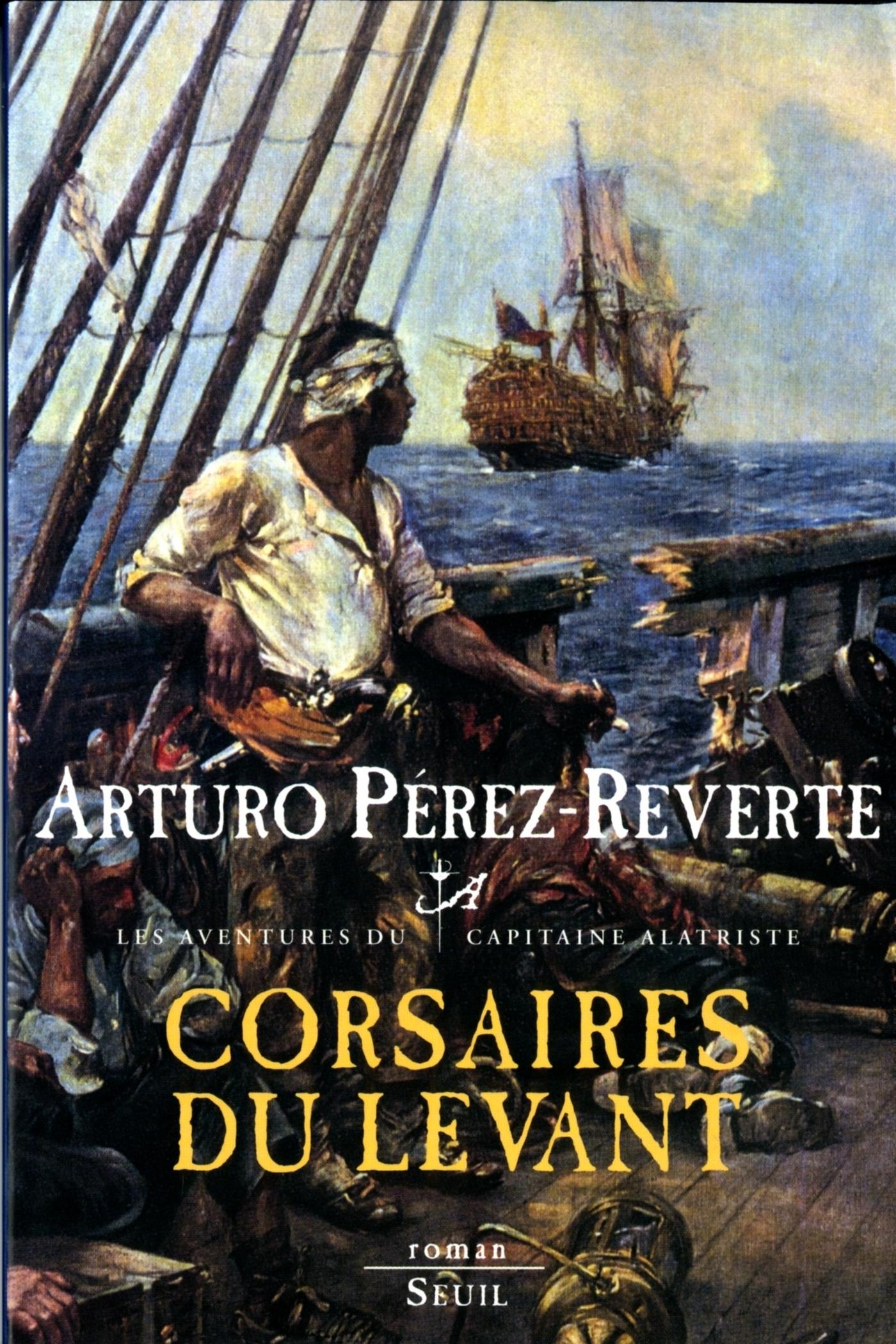 Corsaires du Levant. Les Aventures du Capitaine Alatriste, t. 6 | Pérez-Reverte, Arturo