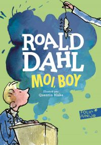 Moi, Boy. Souvenirs d'enfance | Dahl, Roald. Auteur