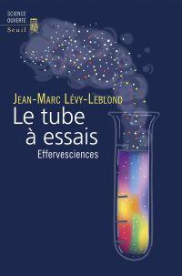 Le tube à essais - Effervesciences | Lévy-Leblond, Jean-Marc. Auteur