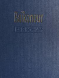 Baïkonour, la porte des éto...
