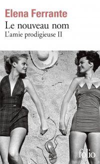 L'amie prodigieuse (Tome 2) - Le nouveau nom | Ferrante, Elena. Auteur