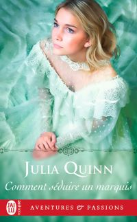 Comment séduire un marquis ? | Quinn, Julia. Auteur