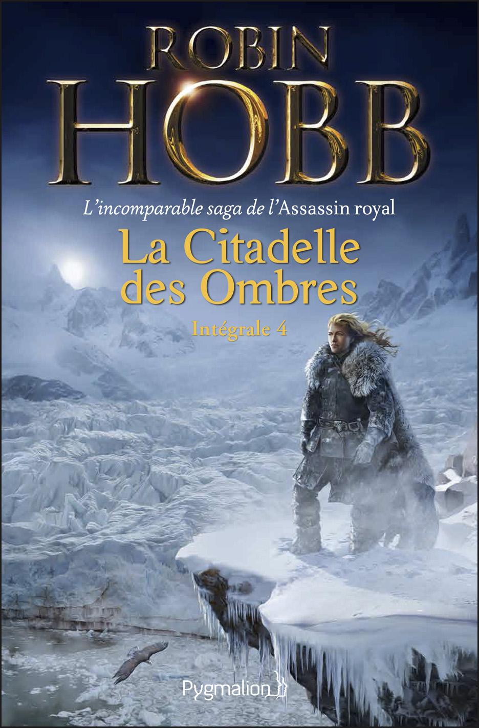 La Citadelle des Ombres - L'Intégrale 4 (Tomes 10 à 13) - L'incomparable saga de L'Assassin royal