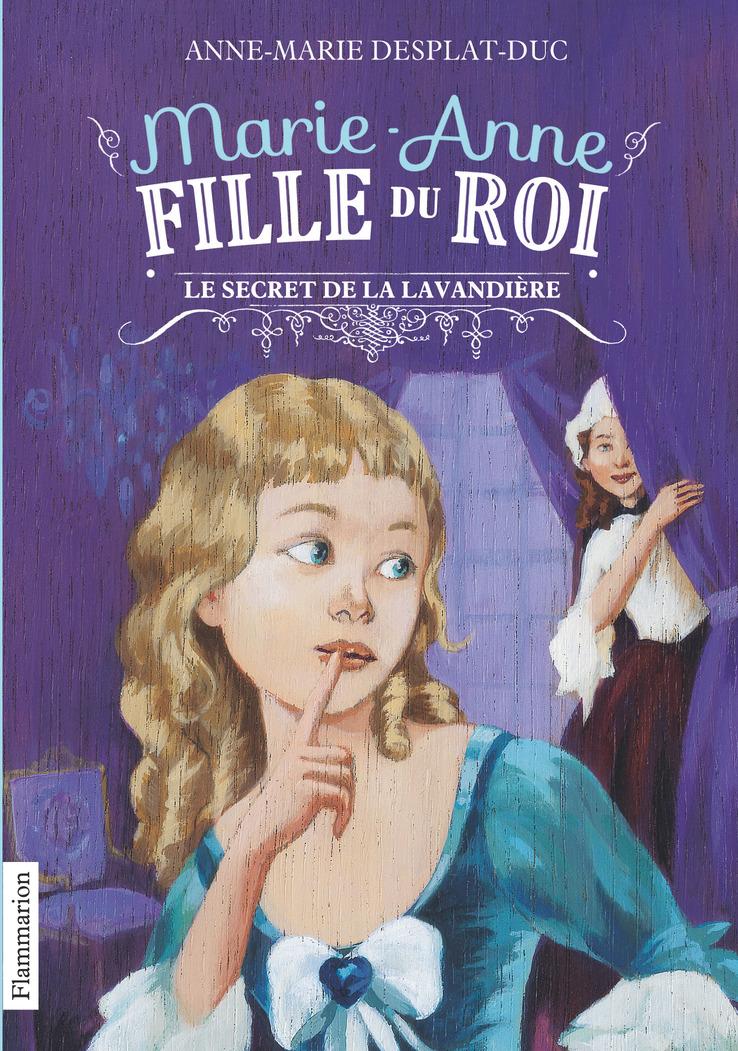 Marie-Anne, fille du roi (Tome 3) - Le Secret de la lavandière