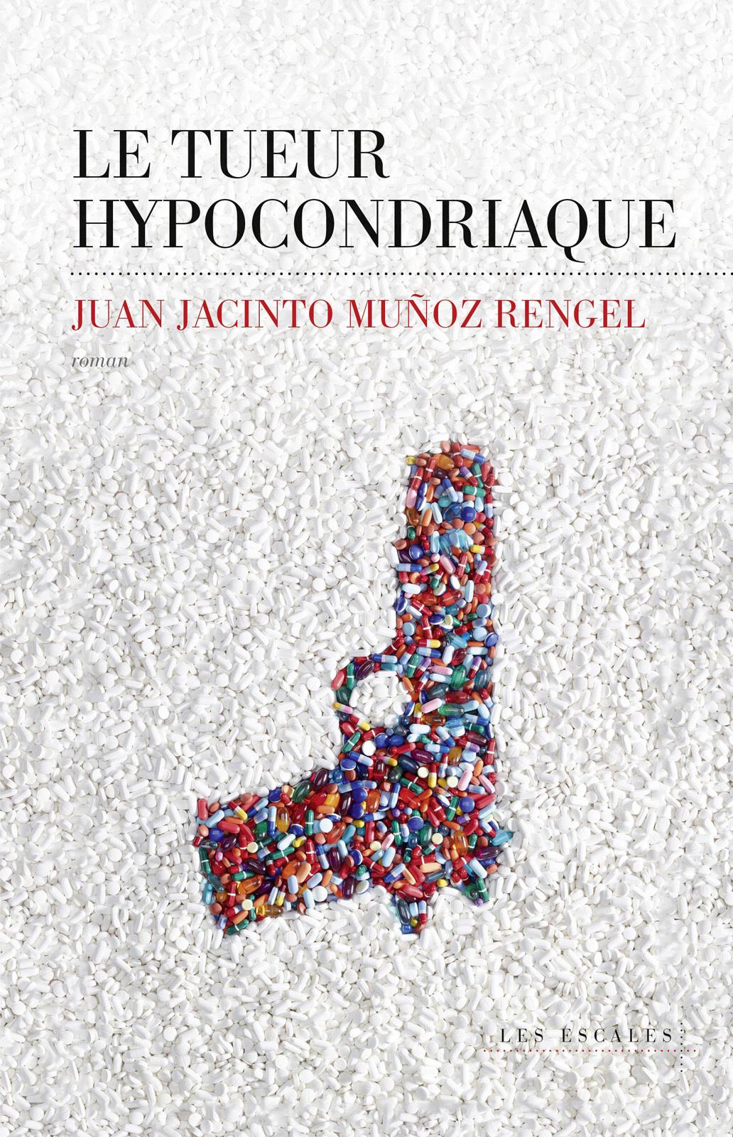 Le Tueur hypocondriaque | MUNOZ RENGEL, Juan Jacinto