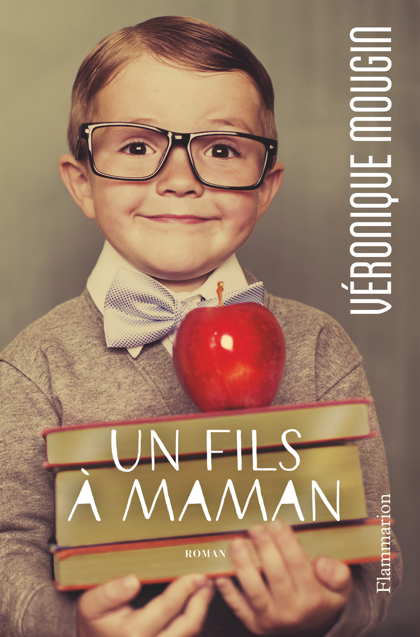 Un fils à maman | Mougin, Véronique (1977-....). Auteur