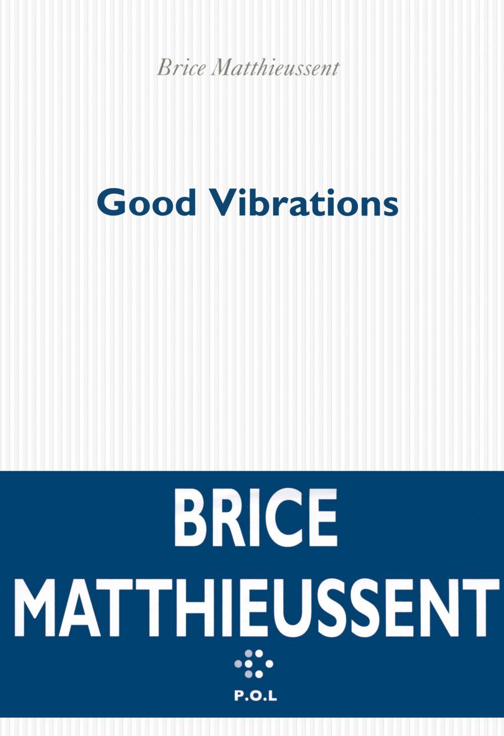 Good Vibrations   Matthieussent, Brice (1950-....). Auteur