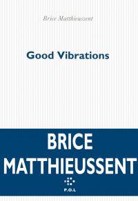Good Vibrations | Matthieussent, Brice (1950-....). Auteur