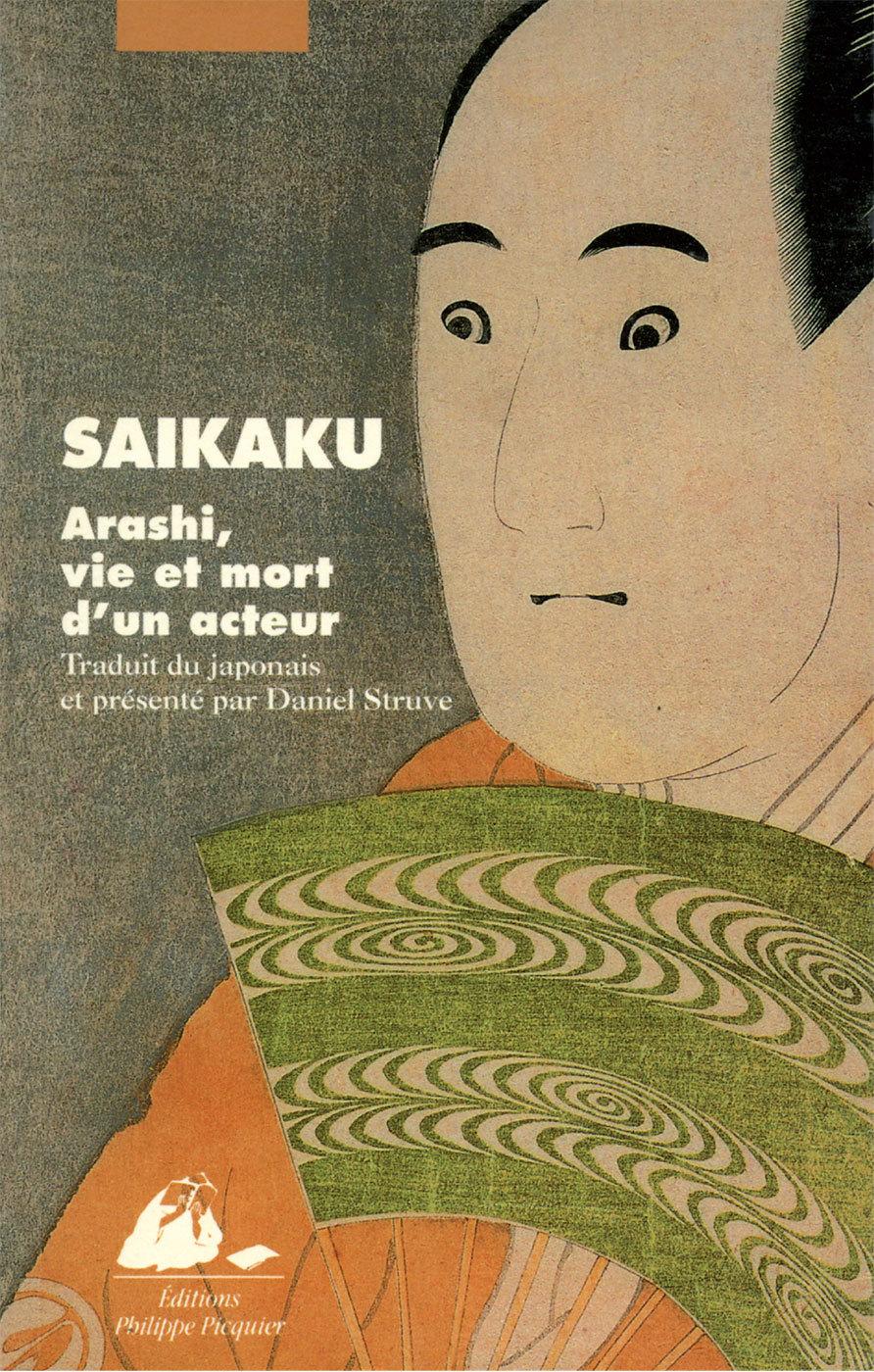 Arashi, vie et mort d'un acteur | Ihara, Saikaku (1642-1693). Auteur