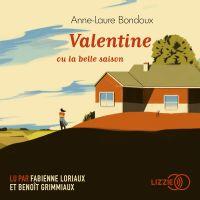 Valentine ou la belle saison | BONDOUX, Anne-Laure. Auteur