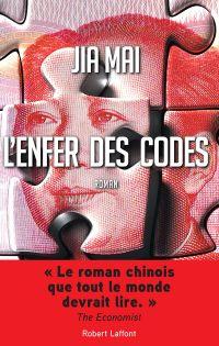 L'Enfer des codes | Mai, Jia (1964-....). Auteur