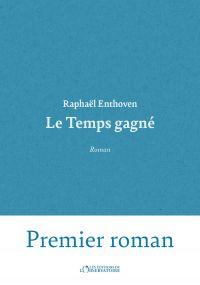 Le Temps gagné | Enthoven, Raphaël (1975-....). Auteur