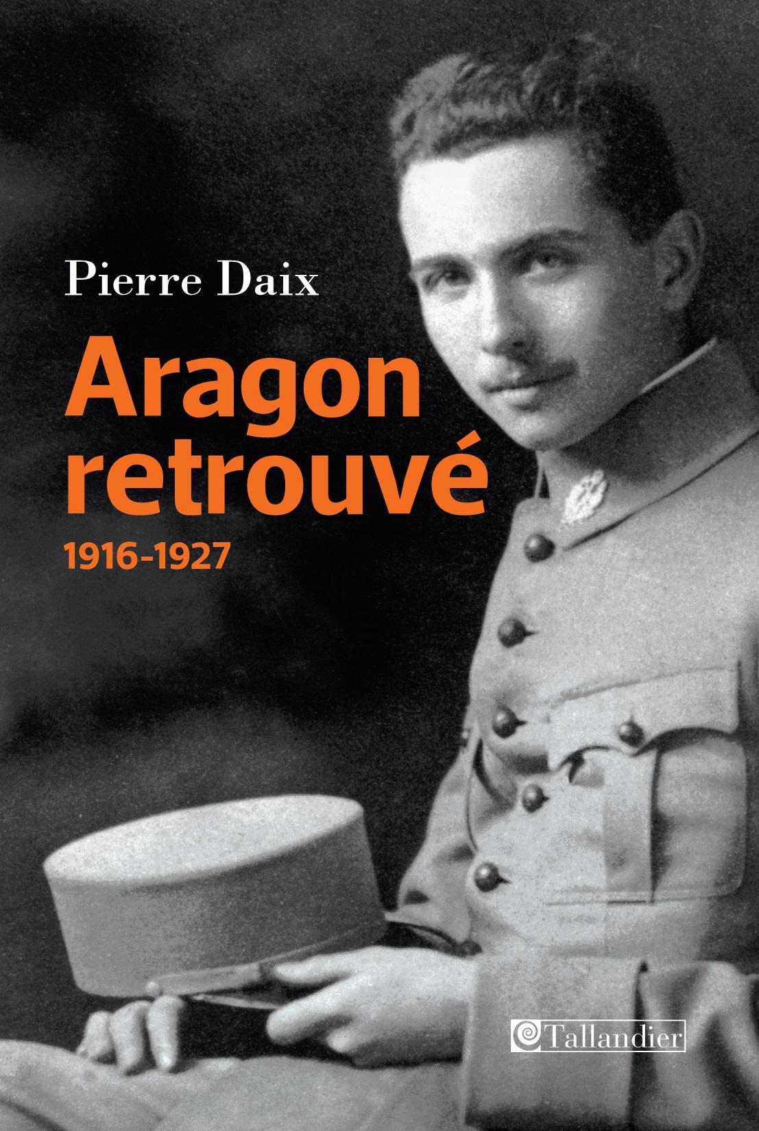Aragon retrouvé, 1916-1927