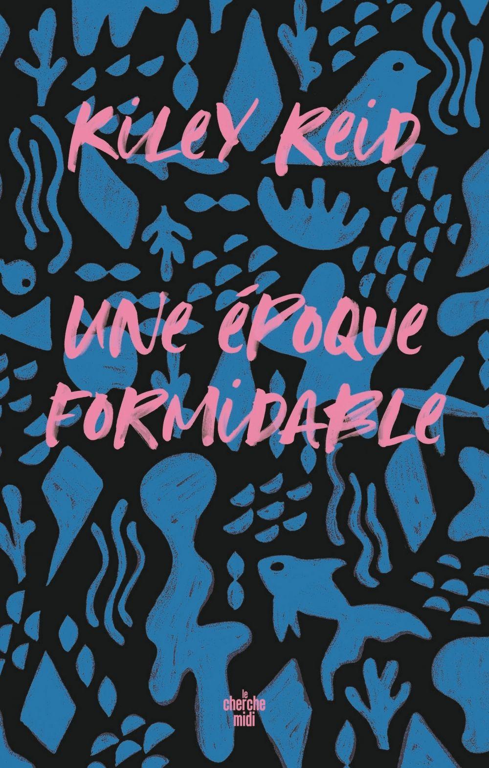 Une époque formidable | Reid, Kiley (1987-....). Auteur