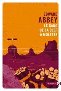 Le gang de la clef à molette | Abbey, Edward. Auteur