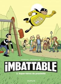 Imbattable - tome 2 - Super-héros de proximité | Jousselin, . Auteur