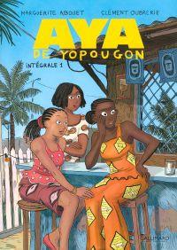 Aya de Yopougon - L'Intégrale 1 (Tomes 1 à 3) | Abouet, Marguerite (1971-....). Auteur