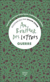 Au bonheur des lettres. Guerre | Usher, Shaun. Auteur