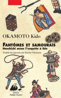 Fantômes et samouraïs | Okamoto, Kidô (1872-1939). Auteur