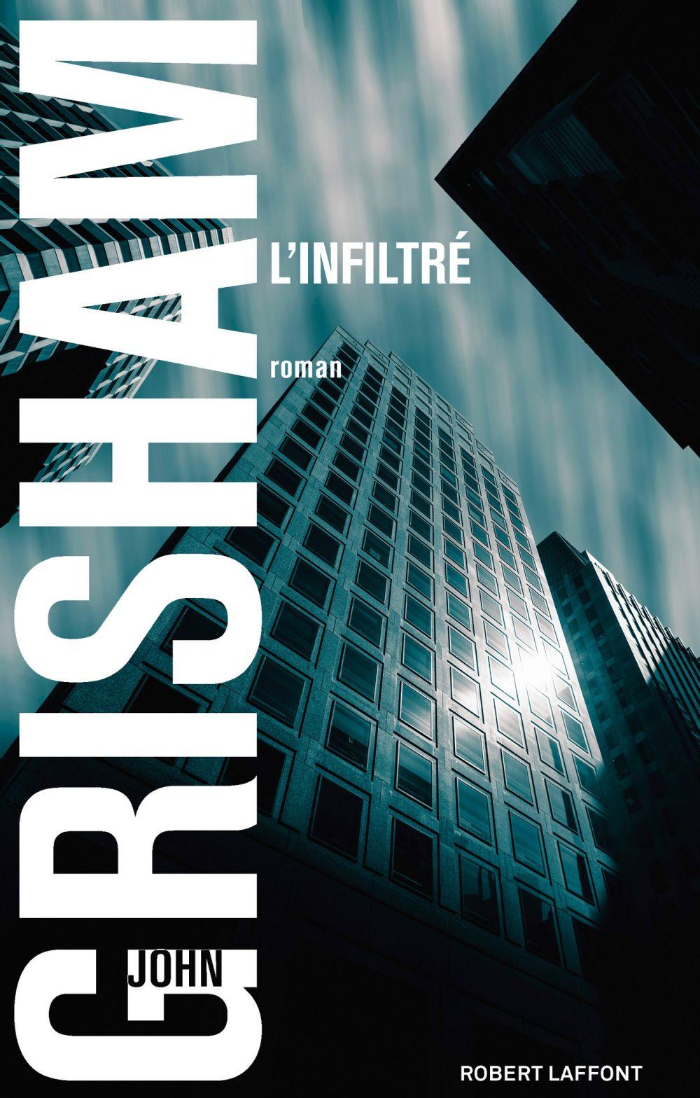 L'Infiltré | Grisham, John (1955-....). Auteur
