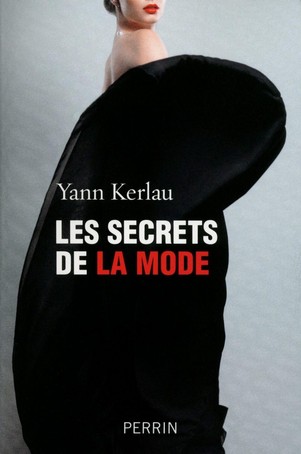 Les secrets de la mode | Kerlau, Yann. Auteur