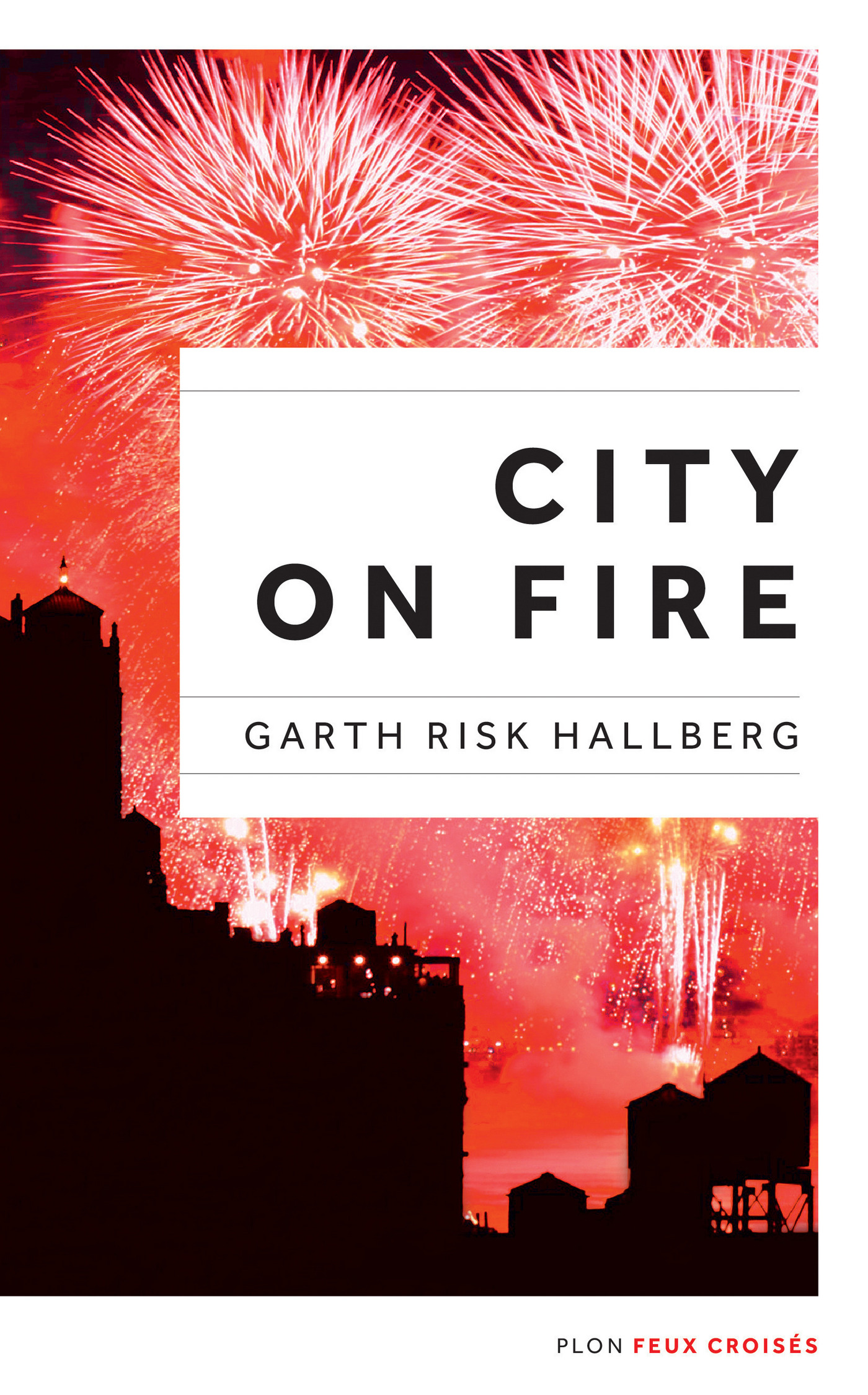 City on fire, édition française | RISK HALLBERG, Garth