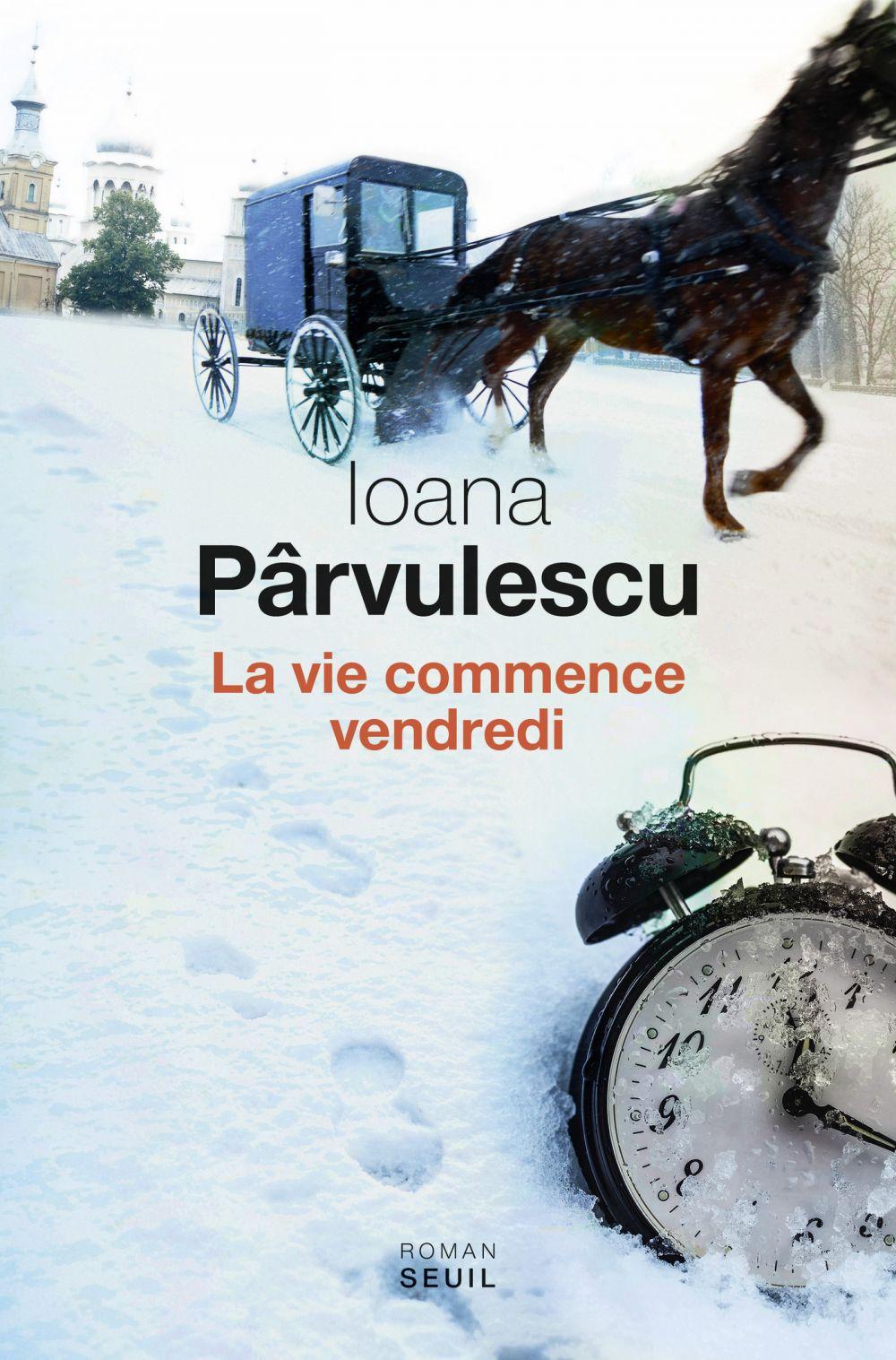 La Vie commence vendredi | Pârvulescu, Ioana. Auteur