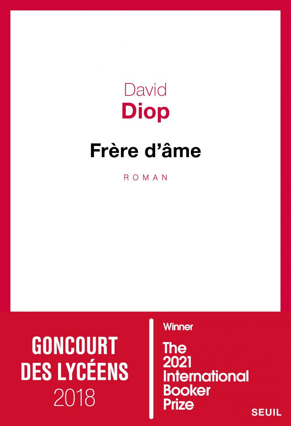 Frère d'âme - Prix Goncourt des lycéens 2018 | Diop, David. Auteur