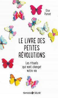 Le livre des petites révolutions : les rituels qui vont changer votre vie