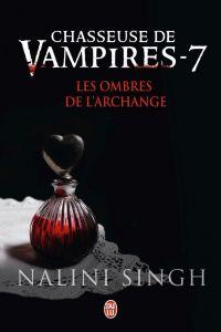 Chasseuse de vampires (Tome 7) - Les ombres de l'Archange | Singh, Nalini. Auteur