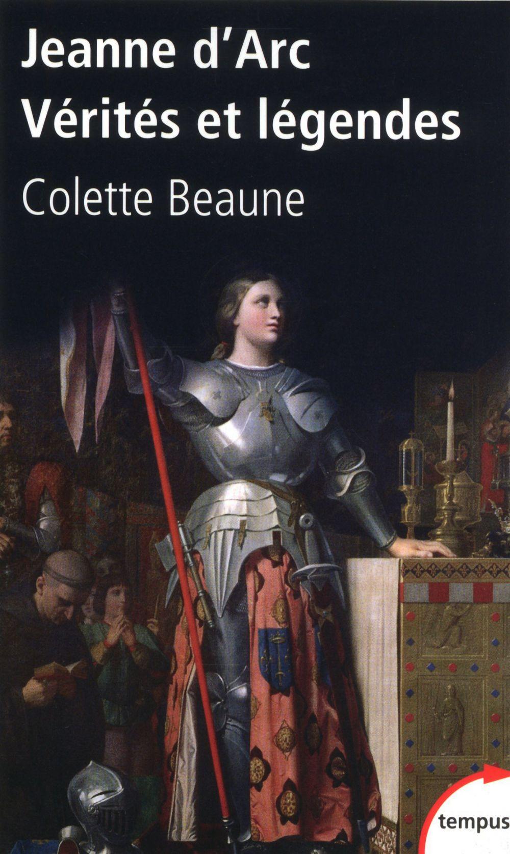 Jeanne d'Arc, Vérités et légendes | Beaune, Colette (1943-....). Auteur