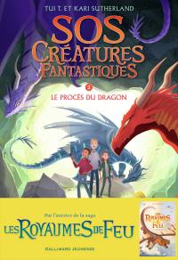 SOS Créatures fantastiques (Tome 2) - Le Procès du dragon | Sutherland, Tui