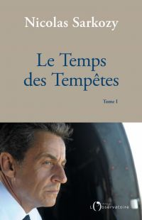 Le Temps des Tempêtes | Sarkozy, Nicolas (1955-....). Auteur