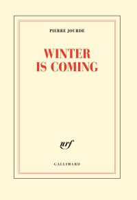 Winter is coming | Jourde, Pierre (1955-....). Auteur