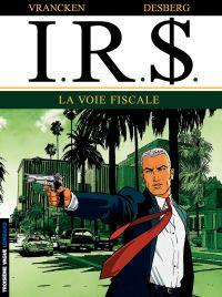 I.R.$. - Tome 1 - La voie fiscale | Desberg, Stephen (1954-....). Auteur