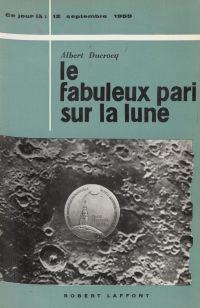 Le fabuleux pari sur la lune