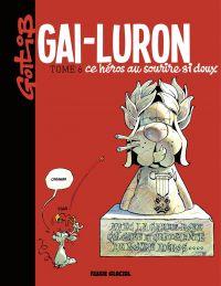 Gai-Luron ce héros au souri...