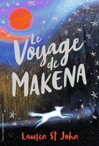Le voyage de Makena | St John, Lauren. Auteur