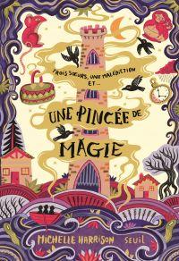 Une pincée de magie, tome 1 | Harrison, Michelle. Auteur
