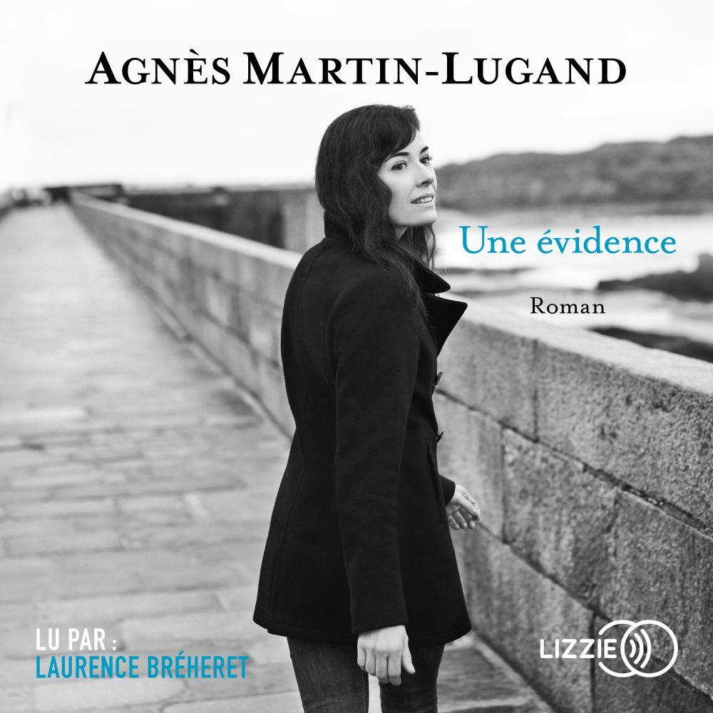 Une évidence | MARTIN-LUGAND, Agnès. Auteur
