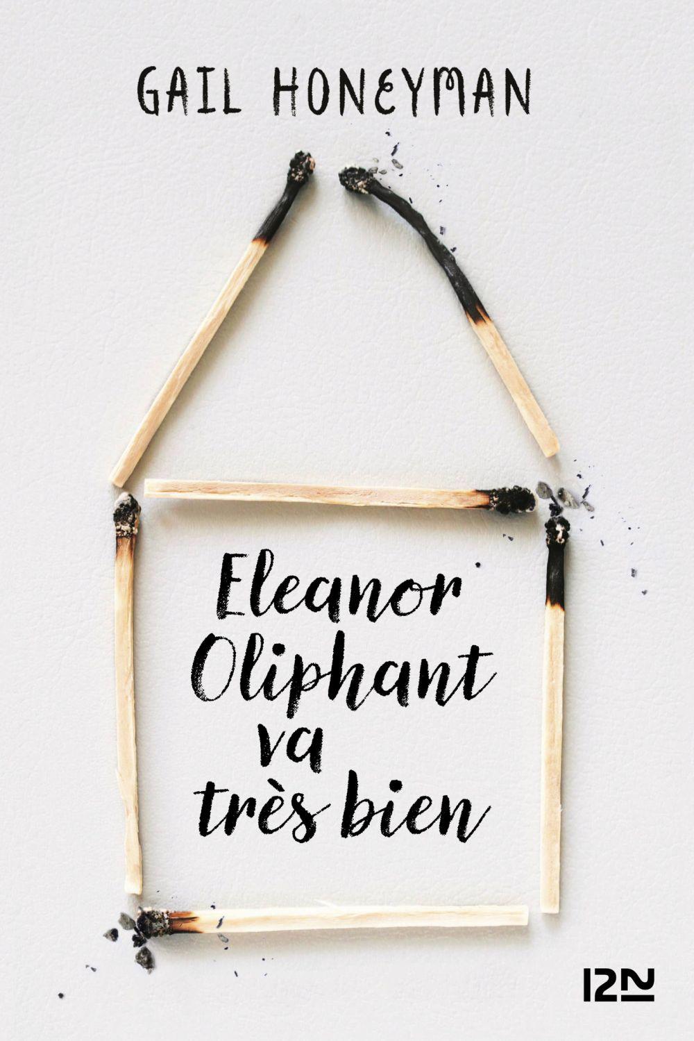 Eleanor Oliphant va très bien   HONEYMAN, Gail. Auteur