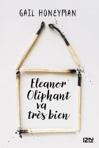 Eleanor Oliphant va très bien | HONEYMAN, Gail